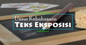 Unsur kebahasaan teks eksposisi bahasa Indonesia
