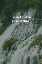 my archetype is that I'm an Artist and Adventurer