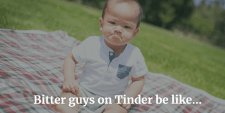 Learn how to use Tinder so you don't wind up like the man-babies of the online dating world