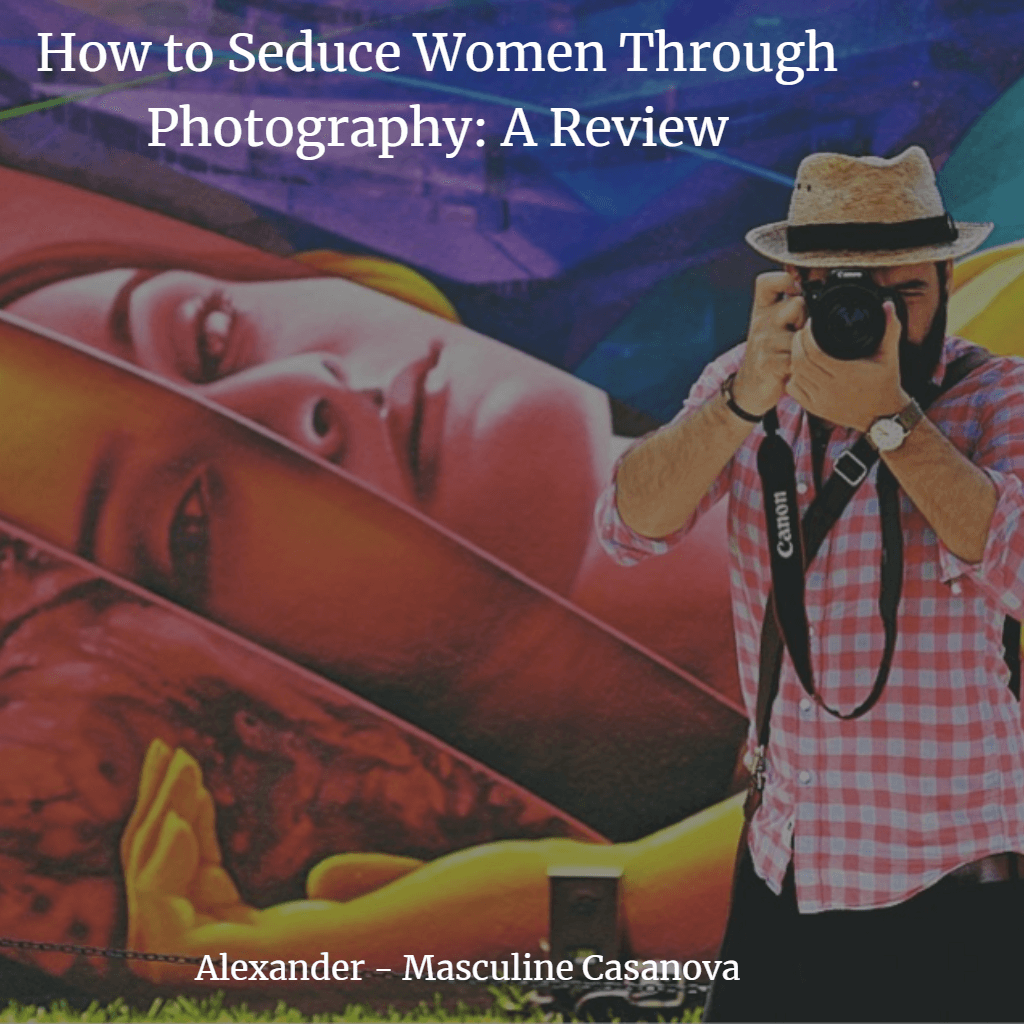 How to Seduce Women Through Photography: A Review