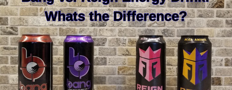 Difference between Bang vs. Reign Energy Drinks