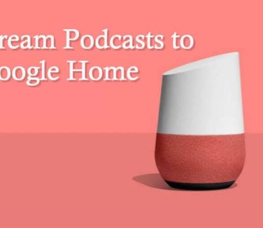 Stream Podcasts Google Home