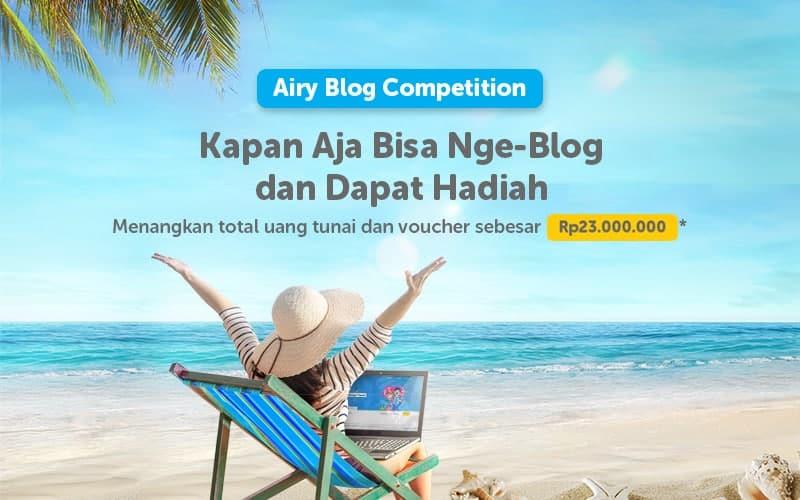 Yuk Ikutan Airy Blog Competition 2018, Pasti Dapat Hadiah!!