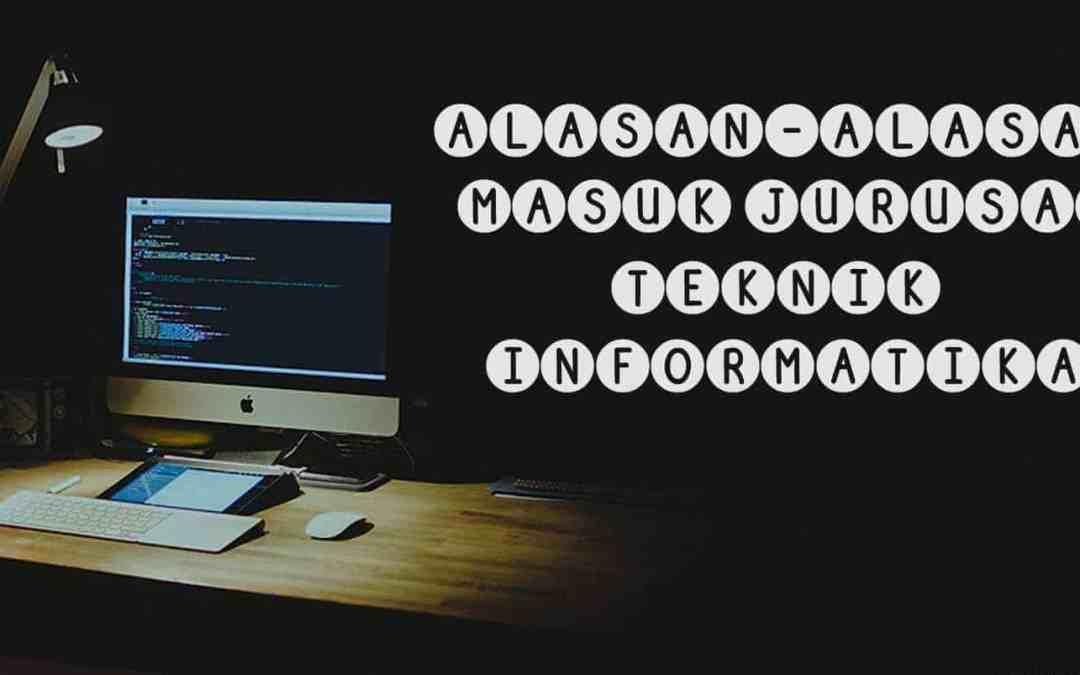 Alasan Masuk Teknik Informatika (Unik & Menggelitik)