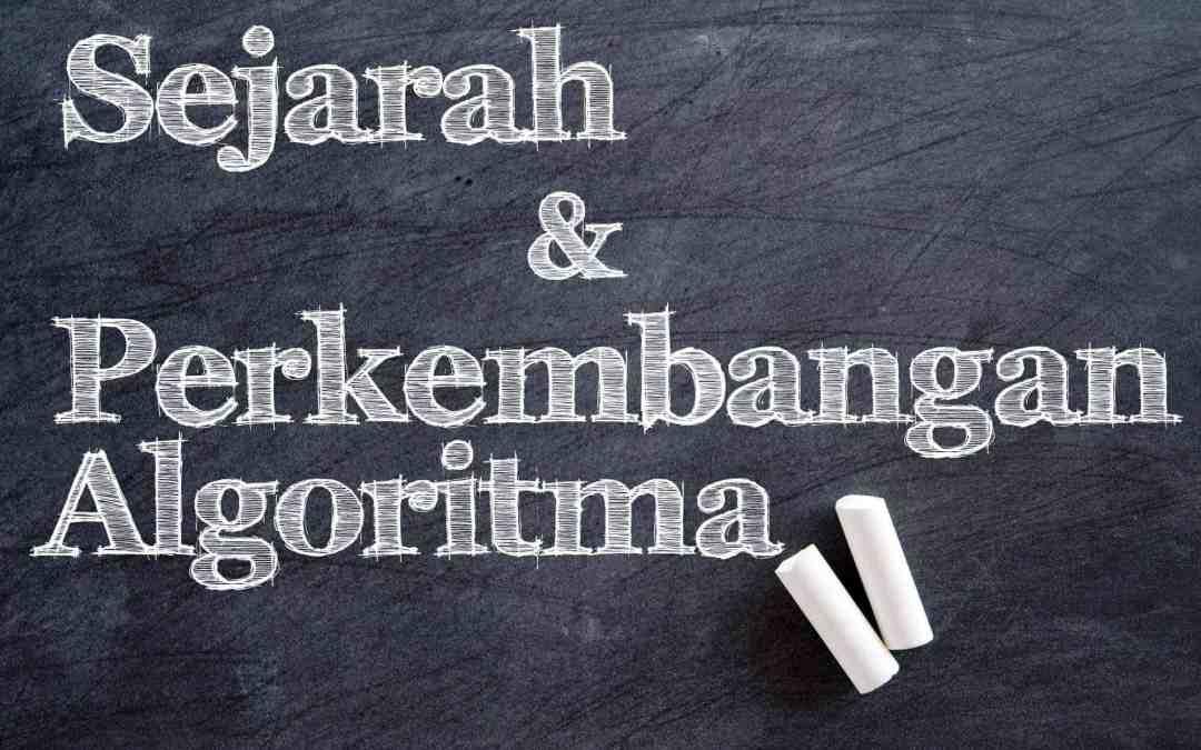 Sejarah dan Perkembangan Algoritma
