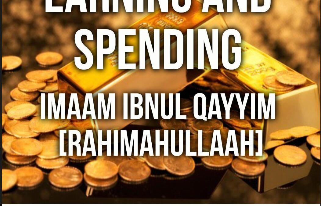 The Four Types of Earning and Spending – By Imaam Ibnul Qayyim [Rahimahullaah]
