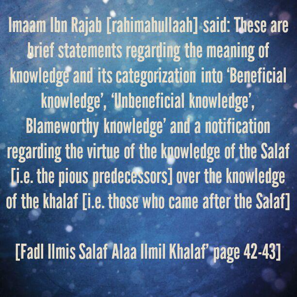 [1] Reminders From [Virtue of the Knowledge of the Salaf over the Knowledge of the Khalaf] -By Imaam Ibn Rajab [rahimahullaah]