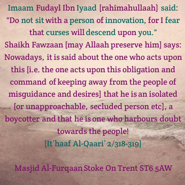 The Danger of Sitting With Ahlul Bidah – By Imaam Fudayl Ibn Iyaad [rahimahullaah]