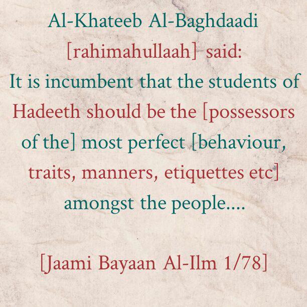 The Students of Hadeeth Must Strive to Be the Best People In Behaviour- by Khateeb Al-Baghdaadi [rahimahullaah]