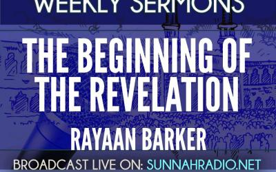 KHUTBA: The Beginning Of The Revelation | Rayaan Barker
