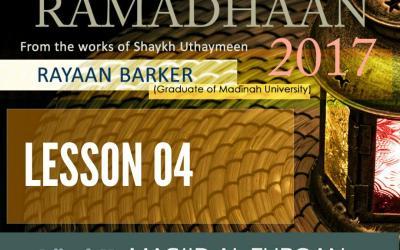 AUDIO: Ramadhaan Course 2017 | Lesson 04 | Rayaan Barker