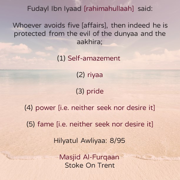 Five Affairs to Strive Against In Order to Safeguard Oneself in This Dunyaah and The Aakhirah- By Fudayl Ibn Iyaad