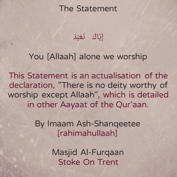 The Statement 'You [Allaah] alone we worship' – By Imaam Ash-Shanqeetee [rahimahullaah]