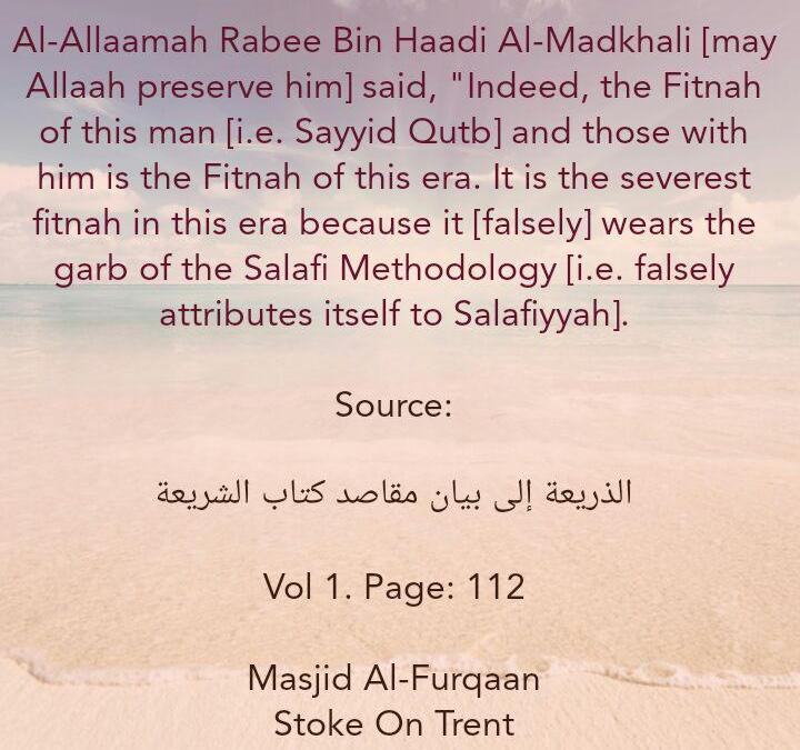 Who Is The Man Whose Fitnah Shaikh Rabee Regards As The Greatest Trial of Our Era?!