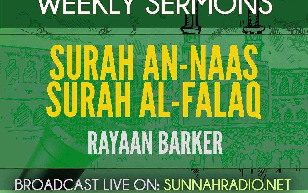 KHUTBA: Surah al-Falaq & an-Naas   Rayaan Barker