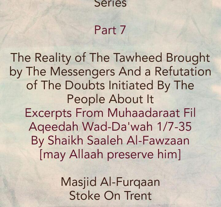 [7] The Reality of The Tawheed Brought By The Messengers -[The Mushrikoon of Old Had a Better Understanding of The Shahaadah Than The Grave Worshippers of Today]
