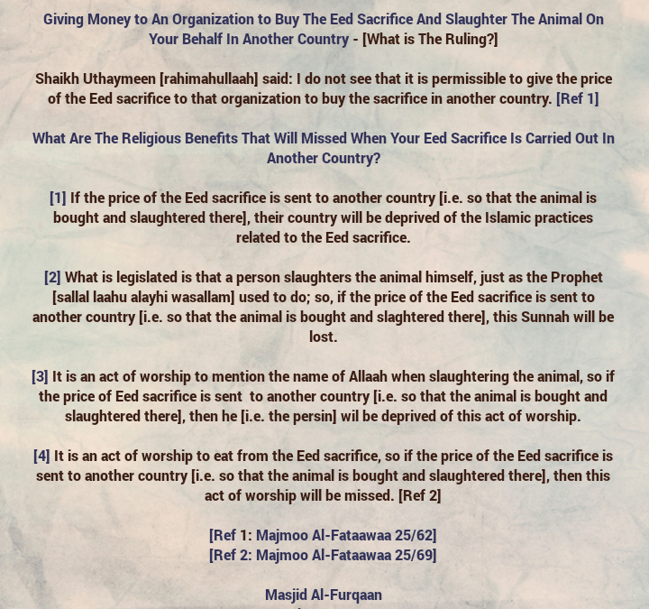 [1] The Ruling On 'Sending Your Personal Eed Sacrifice Abroad' – By Shaikh Uthaymeen [rahimahullaah]