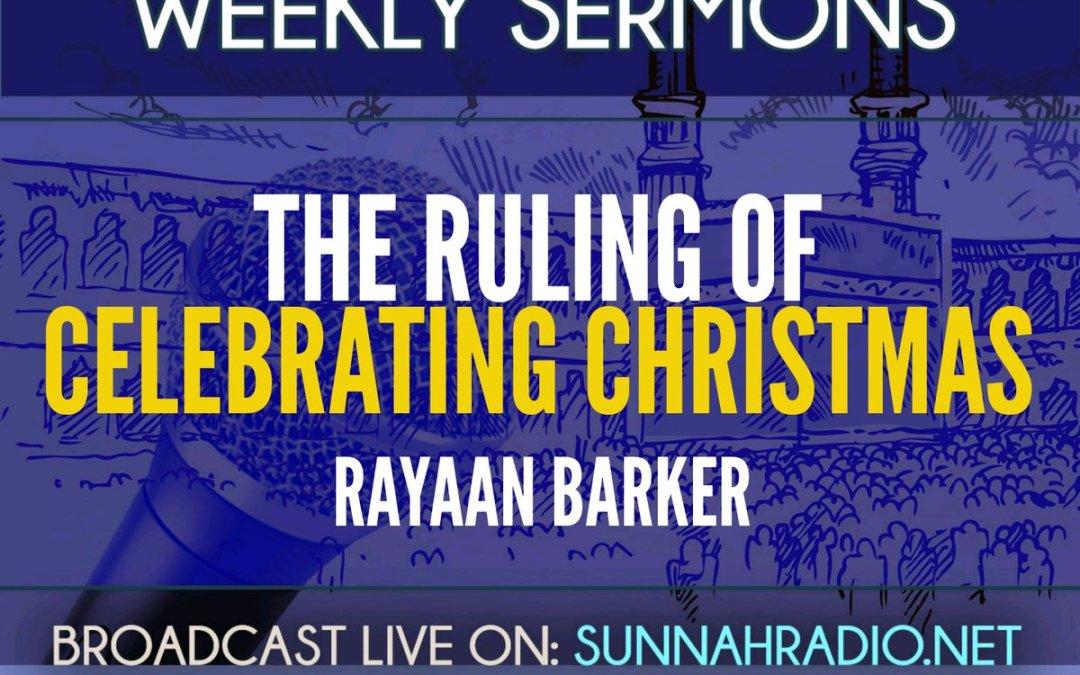 Khutbah: The Ruling Of Celebrating Christmas
