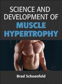 science of development and muscle hypertrophy brad schoenfeld best fitness books