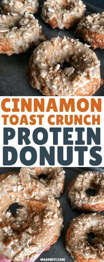 A recipe for Cinnamon Toast Crunch protein donuts with a sugar-free cinnamon glaze that has nearly 10 grams of protein and only 2.7 grams of fat per donut. These protein donuts are made with real Cinnamon Toast Crunch and deliver that great flavor with every bite.