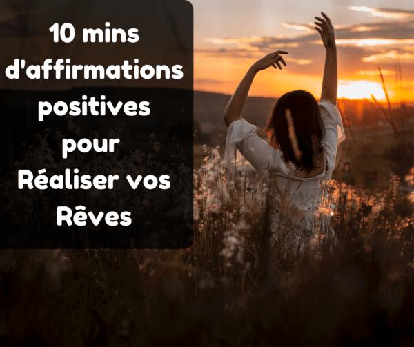 10 mins d'affaffirmations positives mp3 gratuit pour réaliser ses rêvesirmations positives pour réaliser ses rêves