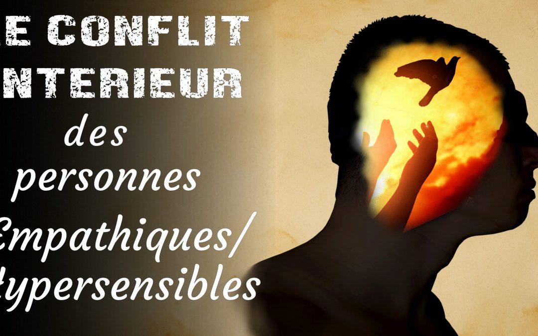 Le conflit intérieur chez les personnes hypersensibles / Empathiques