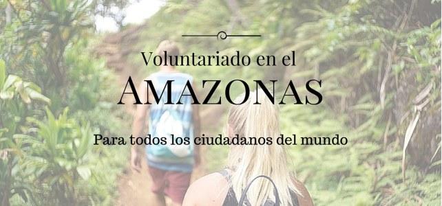 Diferentes opciones de Voluntariado en el Amazonas colombiano y otras areas protegidas- Para personas que hablen español de cualquier nacionalidad