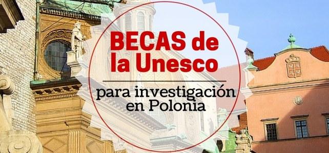 Becas para investigación en Polonia de la UNESCO