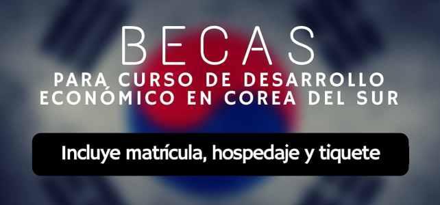 Beca completas para curso de Desarrollo Económico en Corea del Sur – Ideal para latinoamericanos