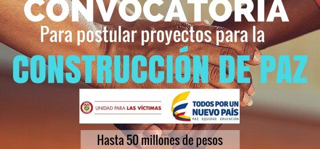 Convocatoria para postular proyectos para la construcción de paz en Colombia