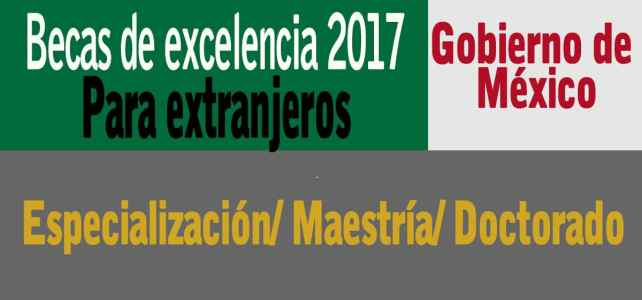 Becas para extranjeros otorgadas por el gobierno de México – ideal para latinoamericanos