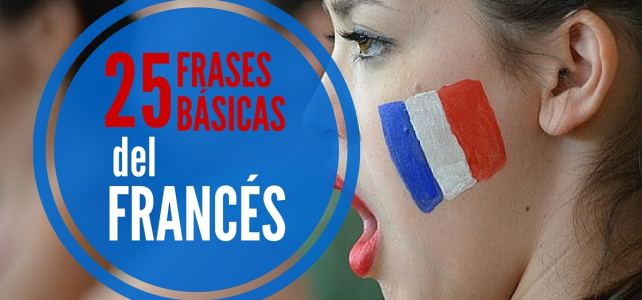 Conquista a otros con tu francés: Frases básicas que debes saber en francés