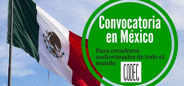 Convocatoria en México para creadores audiovisuales de todo el mundo
