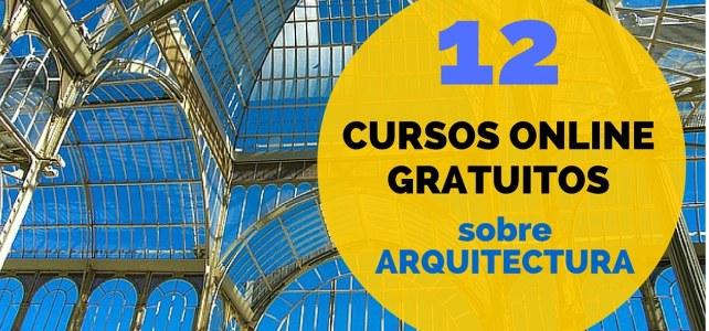Reconocidas universidades ofrecen 12 cursos gratis de Arquitectura en Español