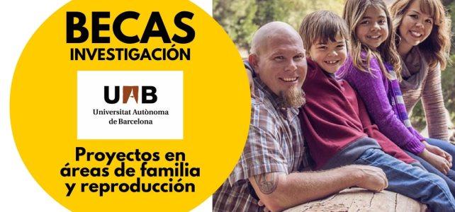 Becas de investigación para proyectos en áreas de familia y reproducción – Universidad Autónoma de Barcelona
