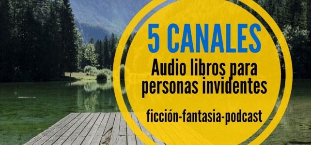 Canales de audio libros gratuitos para personas invidentes – comparte con otros de forma única