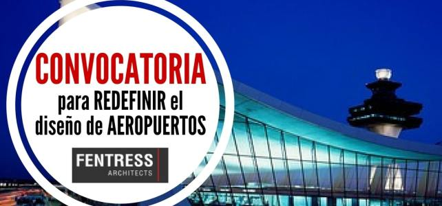 Convocatoria para arquitectos e ingenieros de todo el mundo. Redefine el diseño de los aeropuertos