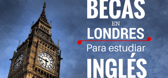 Becas para estudiar inglés en Londres