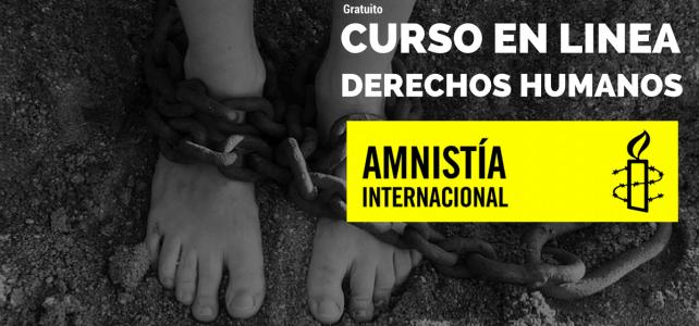 Curso gratuito en línea sobre Derechos Humanos – AMNISTÍA INTERNACIONAL