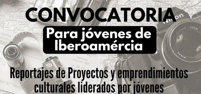Convocatoria de reportajes para jóvenes de Iberoamérica