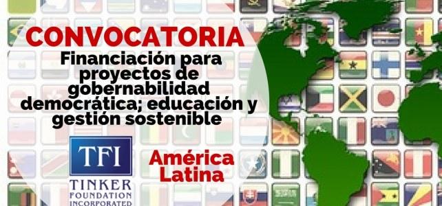Convocatoria de financiación para proyectos de gobernabilidad democrática; educación y gestión sostenible de recursos en América Latina