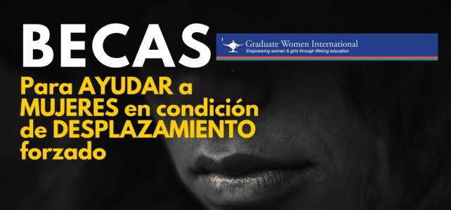 Becas de ayuda para mujeres en condición de desplazamiento forzado
