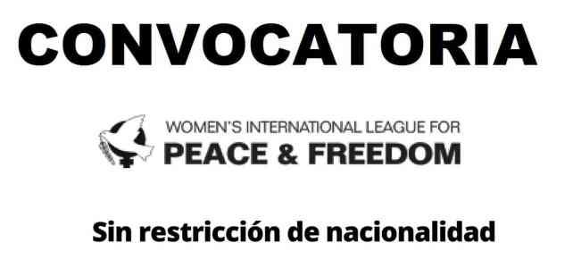 Convocatorias, Pasantías & voluntariados remunerados con Liga Internacional de Mujeres por la Paz y la Libertad (WILPF)