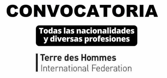 Convocatoria internacional con la Federación Internacional Terre des Hommes