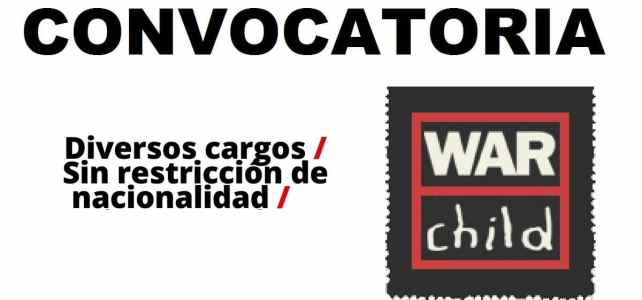 Convocatoria abierta con War Child International