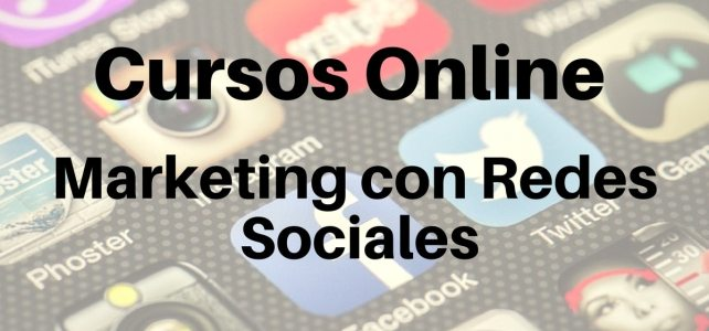 Cursos Online Marketing con Redes Sociales.