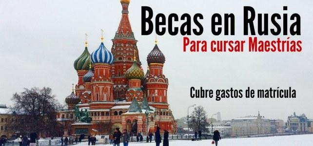Becas para cursar Maestría en Humanidades y Ciencias en Rusia