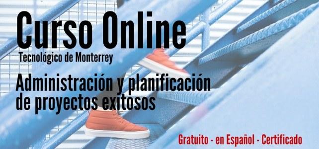 Curso online y gratuito sobre administración y planificación de proyectos exitosos