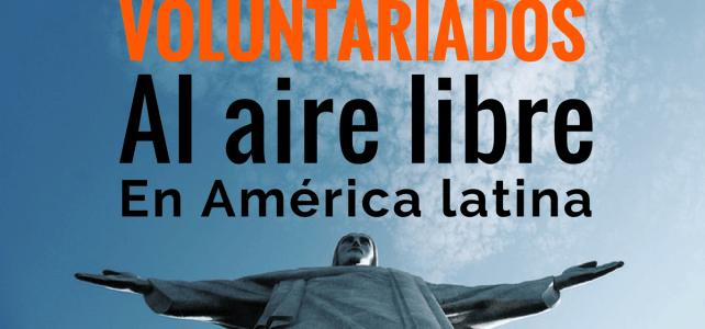 Voluntariados en Latinoamérica: Viaja, conoce y aporta al mismo tiempo