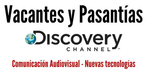Vacantes y Pasantías con Discovery Channel